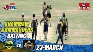 Khammam Commanders Vs Rangareddy Royals | TPL Season 2 | LB Stadium | hmtv