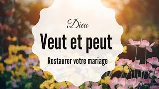 Dieu veut et peut restaurer ton mariage |Paroles de Grâce