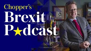 Chopper's Brexit Podcast: Bills, ballots and blancmange