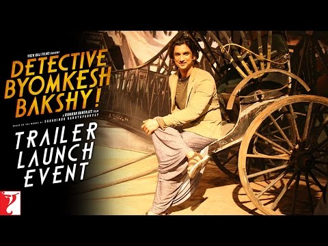 Detective Byomkesh Bakshy - Trailer Launch Event