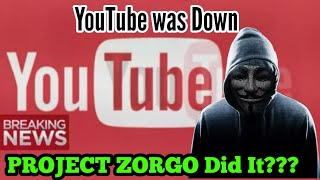 YouTube Worldwide Outage | Project Zorgo Hackers | Doomsday???