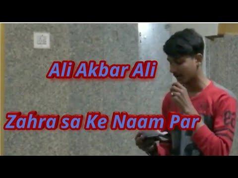 Zahra sa Ke Naam Par Ali Akbar Ali 2019/1440