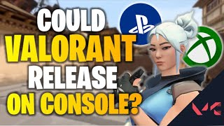 VALORANT ON CONSOLE? NEWS FROM DEVS ABOUT POSSIBLE RELEASE!