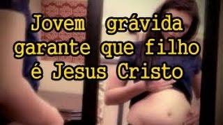 Jovem grávida diz que filho é Jesus Cristo