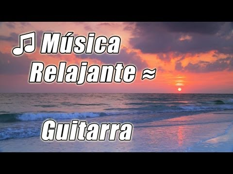 #1 DE MUSICA DE ESTUDIO Relajante Instrumental Romantico de Guitarra de Canciones Relajarse HD