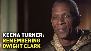 Full Interview: Keena Turner on Dwight Clark's Zest for Life