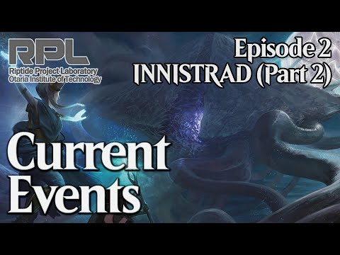 CURRENT EVENTS - Episode #2 - Innistrad (Part 2) - Magic: The Gathering