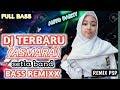 DJ TERBARU ASMARA || SETIA BAND || TIK TOK REMIXX FULL BASS 2019 [[MIX PSP]]