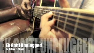 Ek Galti Unplugged - Shivai ft. Octave (Official)