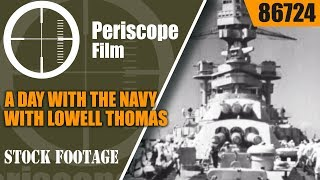 A DAY WITH THE NAVY with LOWELL THOMAS  1930s U.S. NAVY 86724
