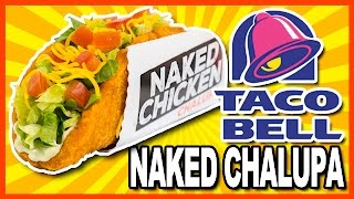 Taco Bell NEW Naked Chicken Chalupa Review
