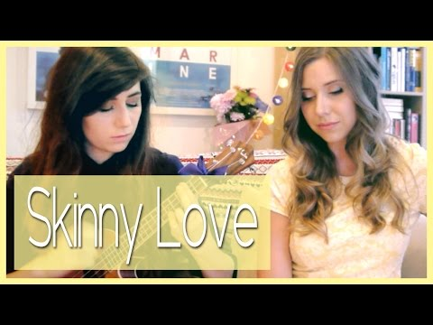 Skinny Love - Bon Iver (with Dodie Clark)