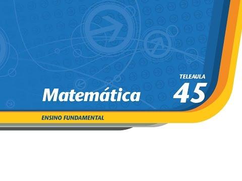 45 - Novamente frações - Matemática - Ens. Fund. - Telecurso