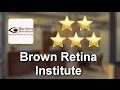 Brown Retina Institute San Antonio Incredible Five Star Review by Mike R.