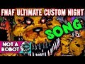 FNAF ULTIMATE CUSTOM NIGHT SONG THE ULTIMATE NIGHT By Not A Robot mp3