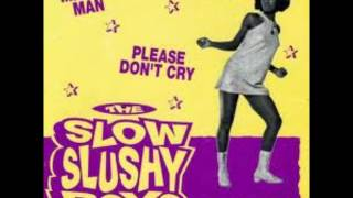 the slow slushy boys-please don't cry