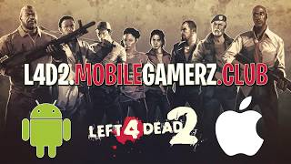 Left 4 Dead 2 Android & iOS Gameplay - How To Play Left 4 Dead 2 Mobile 2018