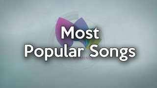 Most Popular Songs of All Time