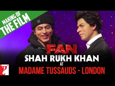 Making Of FAN | Shah Rukh Khan At Madame Tussauds London