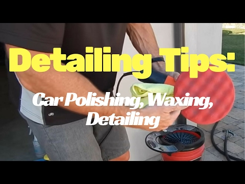 Car Detailing Tips: from car polishing. to car waxing. to basic detail tips