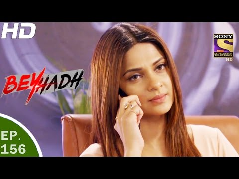 Beyhadh - बेहद - Ep 156 - 16th May, 2017 thumbnail