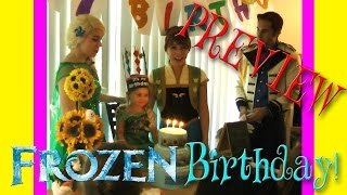 FROZEN Birthday Party with Elsa, Anna, Hans and Olaf! Preview Trailer
