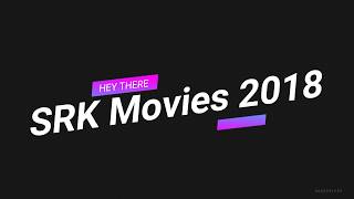 Shahrukh Khan Movies 2018
