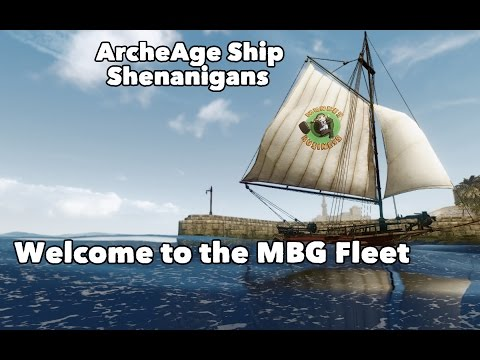 ArcheAge: Ship Shenanigans - Introducing the MBG Fleet PLUS another Beta key GIVEAWAY!