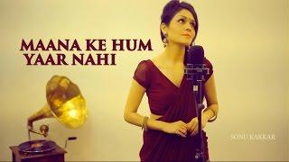 download lagu Maana Ke Hum Yaar Nahin - Sonu Kakkar  gratis