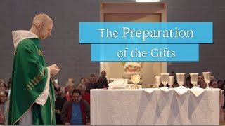The Preparation of the Gifts | Understanding the Mass