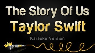 Taylor Swift - The Story Of Us (Karaoke Version)