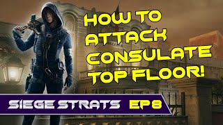 How to attack Consulate Top Floor - Consulate - Meeting Room/Consul Office - Siege Strats Ep 8