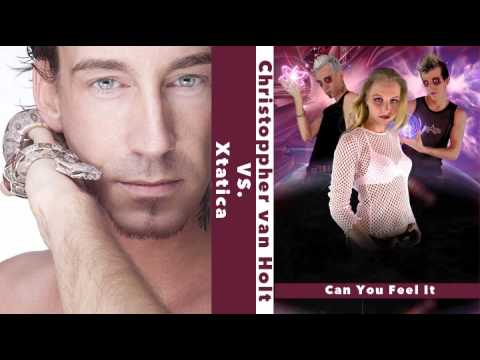 Christopher van Holt feat Xtatica - Can You Feel It 2010 extended Mix
