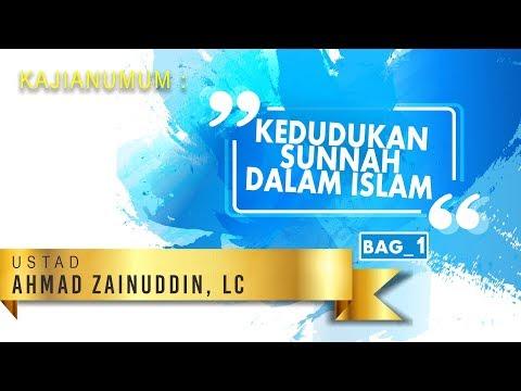 Kedudukan Sunnah dalam Islam bag 1 - Ust Ahmad Zainudin, Lc.