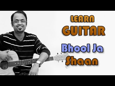Bhool Ja Guitar Lesson - Tanha Dil - Shaan