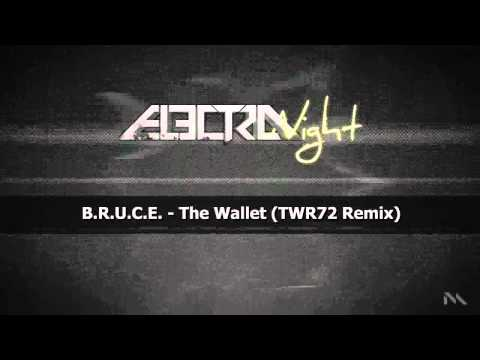 B.R.U.C.E. - The Wallet (TWR72 Remix) (INSTANT REPLAY)