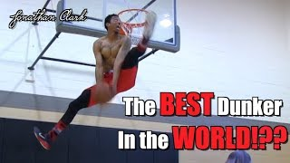 Jonathan Clark Dunk Mixtape Vol. 3!! Best Dunker in the World!?