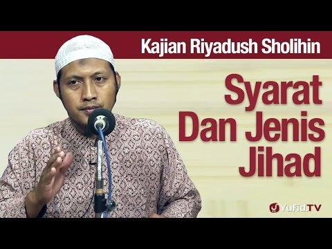 Kajian Riyadush Sholihin #27: Syarat Dan Macam-macam Jihad - Ustadz Zaid Susanto, Lc
