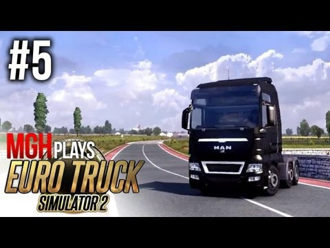 Mgh Plays: Euro Truck Simulator 2! #5