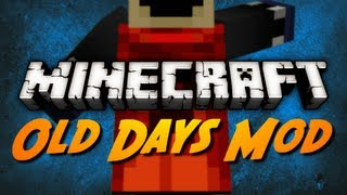 Minecraft: Old Days Mod! (The Ultimate Game Mechanic Tweaker)