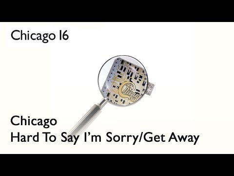 Chicago - Hard To Say Im Sorryget Away