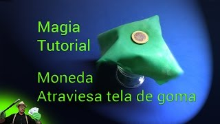 SUPER TUTORIAL de Magia : Moneda-tela de goma ( Magic Trick Tutorial: Coin & rubber fabric)
