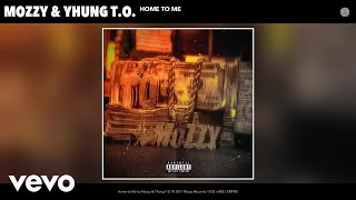 Mozzy Yhung T O Home To Me Audio