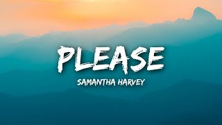 Samantha Harvey - Please (Lyrics / Lyrics Video)