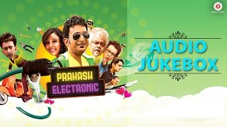 Prakash Electronic - Full Movie Audio Jukebox | Hemant Pandey & Hrishitaa Bhatt | Praveen Bharadwaj