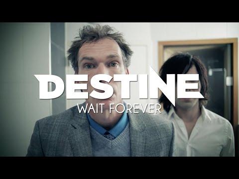 Destine - Wait Forever