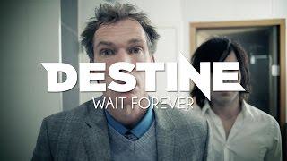 Watch Destine Wait Forever video