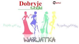 http://www.discoclipy.com/dobryje-grajki-warjatka-audio-video_286ecdbff.html