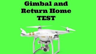 Return Home and Gimbal Test Phantom 3 Pro