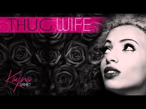 Kayna Samet - Thug Wife